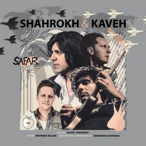 Kaveh Yaghmaei Shahrokh Safar 300x300 - دانلود آهنگ جدید کاوه یغمایی و شاهرخ بنام سفر