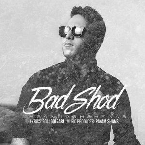 Ehsan Haghshenas Bad Shod 300x300 - دانلود آهنگ جدید احسان حق شناس به نام بد شد