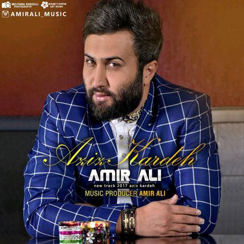 Amir Ali Aziz Karde - دانلود آهنگ جدید امیرعلی به نام عزیز کرده