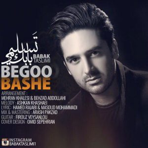 Babak Taslimi Bego Bashe 300x300 - دانلود آهنگ جدید بابک تسلیمی به نام بگو باشه
