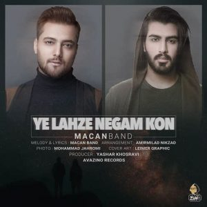 Macan Band Ye Lahze Negam Kon 300x300 - دانلود آهنگ جدید ماکان باند به نام یه لحظه نگام کن
