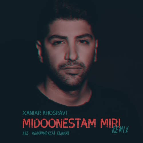 Xaniar Khosravi Midoonestam Miri Remix - دانلود آهنگ جدید زانیار خسروی به نام میدونستم میری