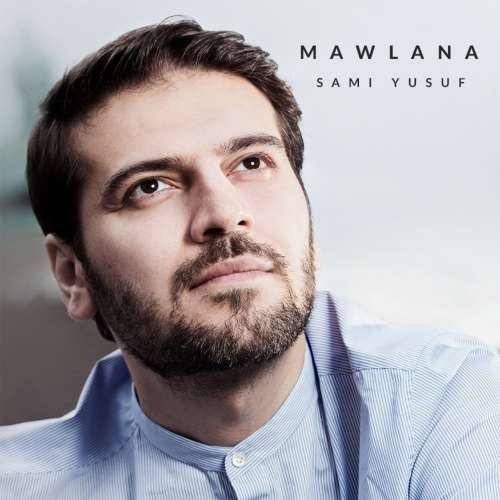 Sami Yusuf Mawlana - دانلود آهنگ جدید سامی یوسف به نام مولانا