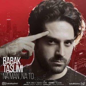 Babak Taslimi Na Man Na To 300x300 - دانلود آهنگ جدید بابک تسلیمی به نام نه من نه تو