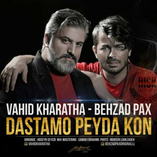 Behzad Pax Vahid Kharatha Dastamo Peyda Kon - دستامو پیدا کن از بهزاد پکس و وحید خراطها