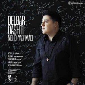 Mehdi Yaghmaei Delbar Dashti 300x300 - دانلود آهنگ جدید مهدی یغمایی به نام دلبر داشتی