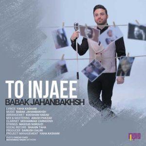Babak Jahanbakhsh To Injaee 300x300 - دانلود آهنگ جدید بابک جهانبخش به نام تو اینجایی
