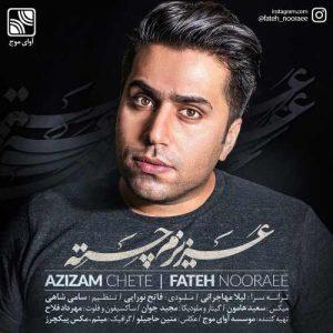Fateh Nooraee Azizam Chete 300x300 - دانلود آهنگ جدید فاتح نورایی به نام عزیزم چته