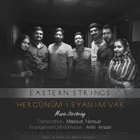 Eastren Strings – Hergunum Isyanim Var