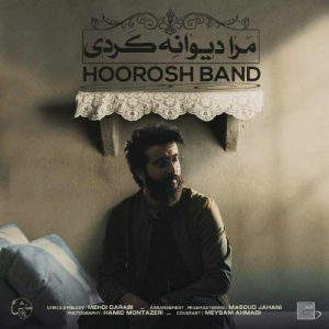 Hoorosh Band To Mara Divane Kardi 300x300 - مرا دیوانه کردی از هوروش بند