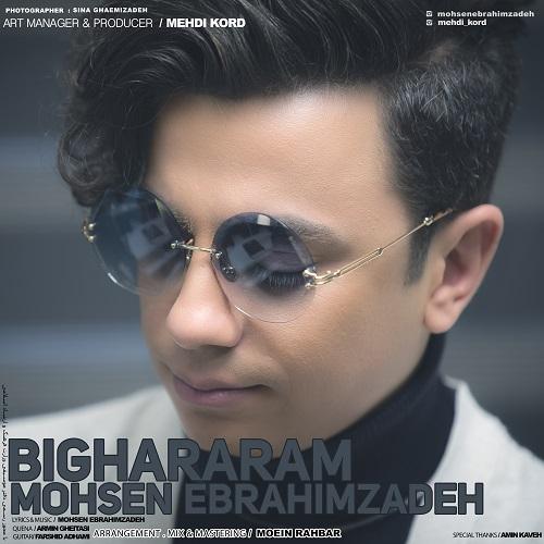 Mohsen Ebrahimzadeh Bighararam - دانلود آهنگ جدید محسن ابراهیم زاده به نام بی قرارم