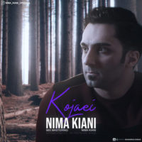 دانلود آهنگ جدید نیما کیانی به نام کجایی