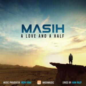Masih A Love And A Half 300x300 - دانلود آهنگ جدید مسیح به نام یک عشق و نصفی