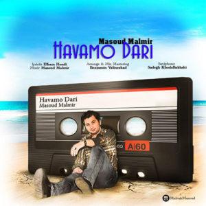 Masoud Malmir Havamo Dari 300x300 - دانلود آهنگ جدید مسعود مالمیر به نام هوامو داری