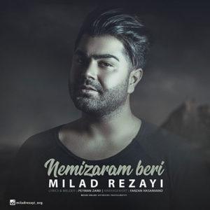 Milad Rezayi Nemizaram Beri 300x300 - دانلود آهنگ جدید میلاد رضایی به نام نمیذارم بری