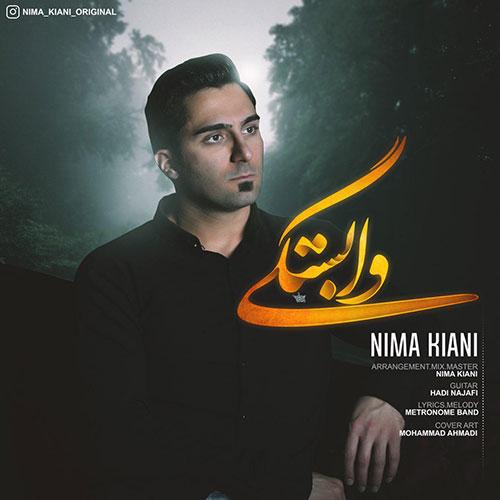 دانلود آهنگ جدید نیما کیانی به نام وابستگی