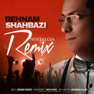 Behnam Shahbazi Nostalgia Remix 300x300 - دانلود آهنگ جدید بهنام شهبازی به نام نوستالژی رمیکس
