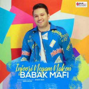 Babak Mafi Injoori Negam Nakon 300x300 - دانلود آهنگ جدید بابک مافی به نام اینجوری نگام نکن
