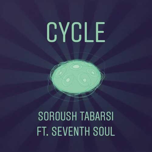 Soroush Tabarsi Ft. Seventh Soul Cycle - دانلود آهنگ جدید سروش طبرسى و Seventh Soul به نام Cycle