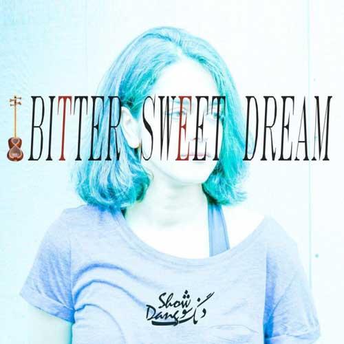 Dang Show Bitter Sweet Dream - دانلود آهنگ جدید دنگ شو به نام خام خیالی