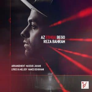 Reza Bahram Az Eshgh Begoo 300x300 - دانلود آهنگ جدید رضا بهرام به نام از عشق بگو