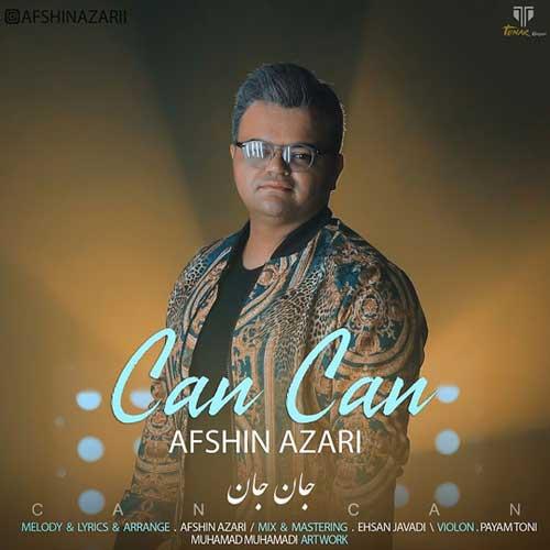 Afshin Azari Can Can - دانلود آهنگ جدید افشین آذری به نام جان جان