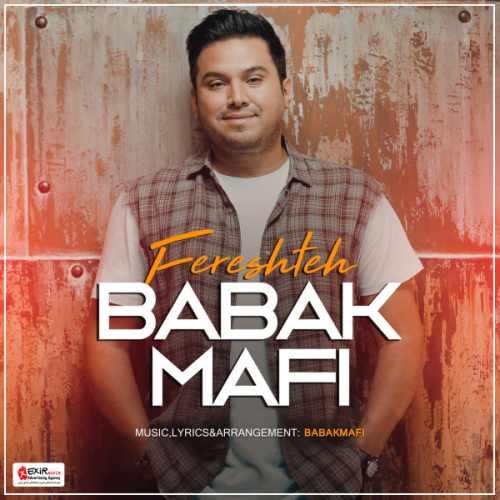 Babak Mafi Fereshteh - دانلود آهنگ جدید بابک مافی به نام فرشته