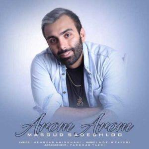 Masoud Sadeghloo Aroom Aroom 300x300 - دانلود آهنگ جدید مسعود صادقلو به نام آروم آروم