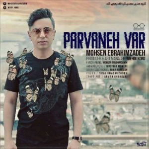 Mohsen Ebrahimzadeh Parvaneh Var 300x300 - دانلود آهنگ جدید محسن ابراهیم زاده به نام پروانه وار