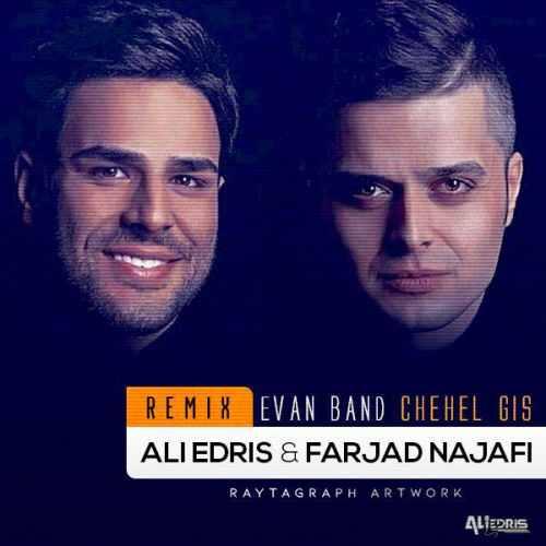 Evan Band Chehel Gis Ali Edris Farjad Najafi Remix - ریمیکس چهل گیس از ایوان بند