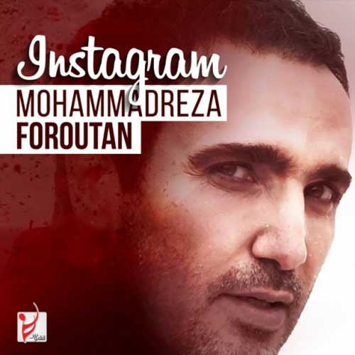 Mohammadreza Foroutan Instagram - دانلود آهنگ جدید محمدرضا فروتن به نام اینستاگرام