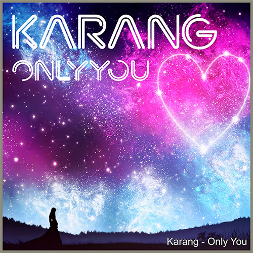 Karang Only You - فقط تو از کارنگ