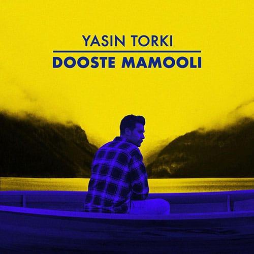دوست معمولی از یاسین ترکی