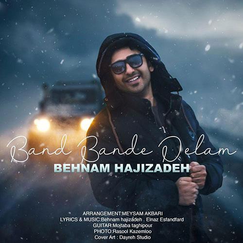 Behnam Hajizadeh Band Bande Delam - بند بند دلم از بهنام حاجی زاده