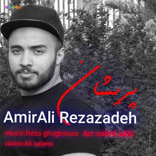 Amirali Rezazadeh Parishan - پریشان از امیرعلی رضازاده