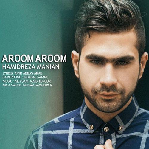 HamidReza Manian Aroom Aroom - آروم آروم از حمیدرضا مانیان