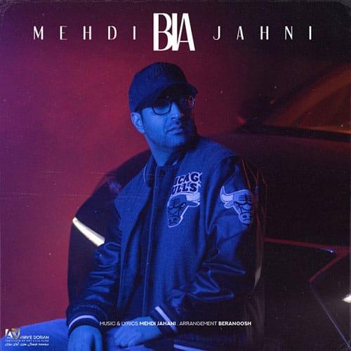 Mehdi Jahani Bia - بیا از مهدی جهانی